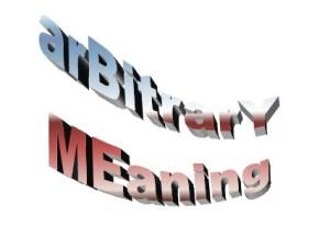 """Arbitrary in Fancy Text: """"By Me"""" Hidden Inside IT."""