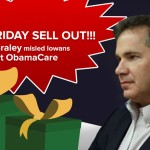 Black Friday Campaign Highlights Bruce Braley's Obamacare Sell Out
