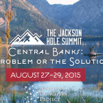 The Jackson Hole Economic Summit Live Stream & Live Blog